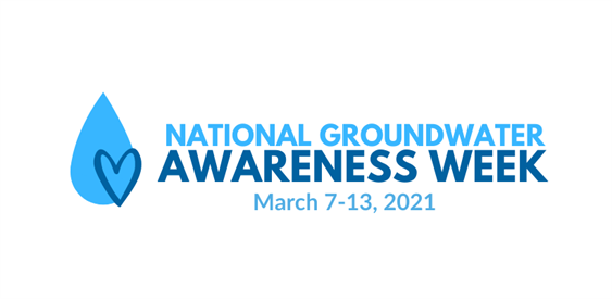 National Groundwater Awareness Week March 7-13, 2021