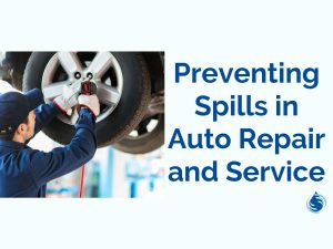 Preventing Spills in Auto Repair and Service