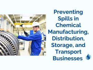 Preventing Spills in Chemical Manufacturing, Distribution, Storage, and Transport Businesses