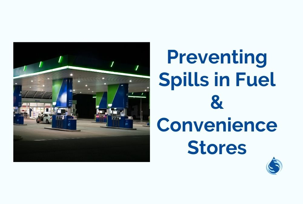 Preventing Spills in Fuel & Convenience Stores