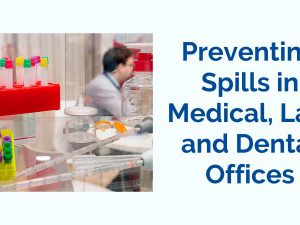 preventing spills in medical, lab, and dental offices