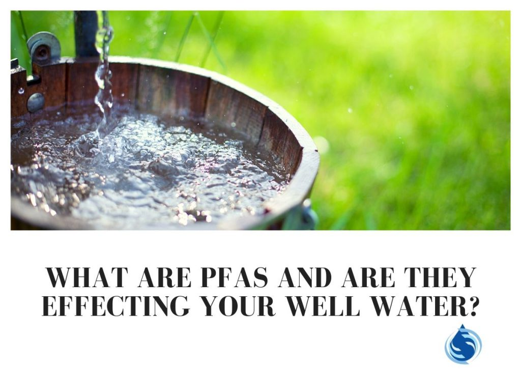 What are PFAS and are they effecting your well water?